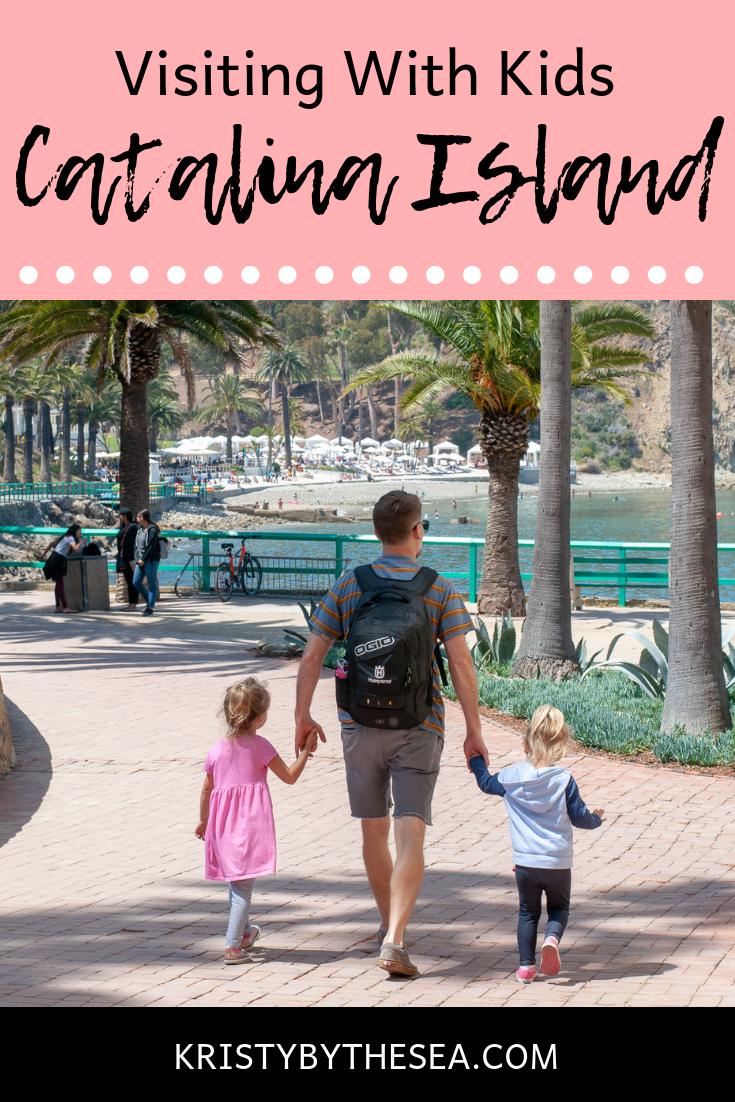 Visiting Catalina Island With Kids Catalina island