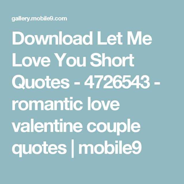 Download Let Me Love You Short Quotes