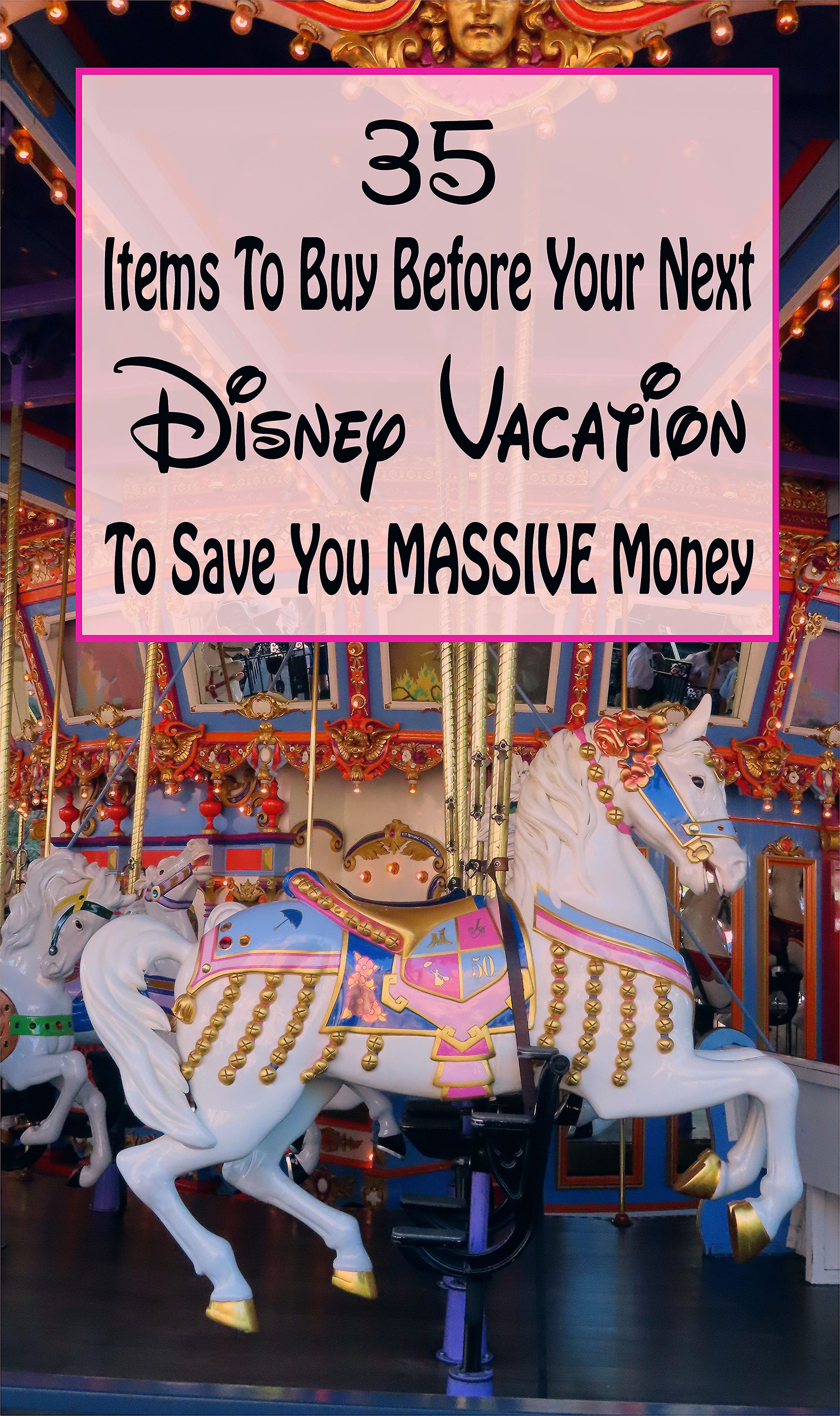 Photo of Items to buy before your Disney vacation to save money!
