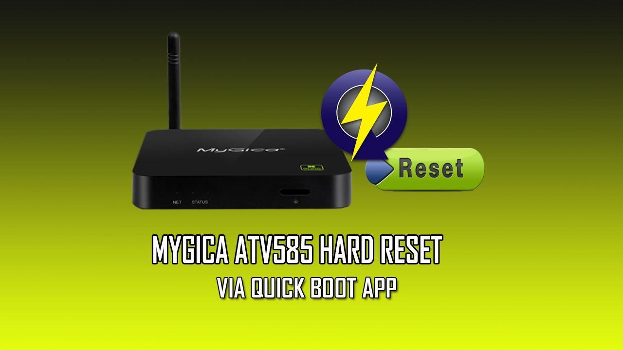 MyGica ATV585 Hard Reset Via QuickBoot | MyGica