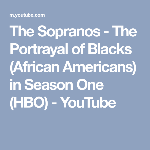 The Sopranos - The Portrayal of Blacks (African Americans) in Season ...