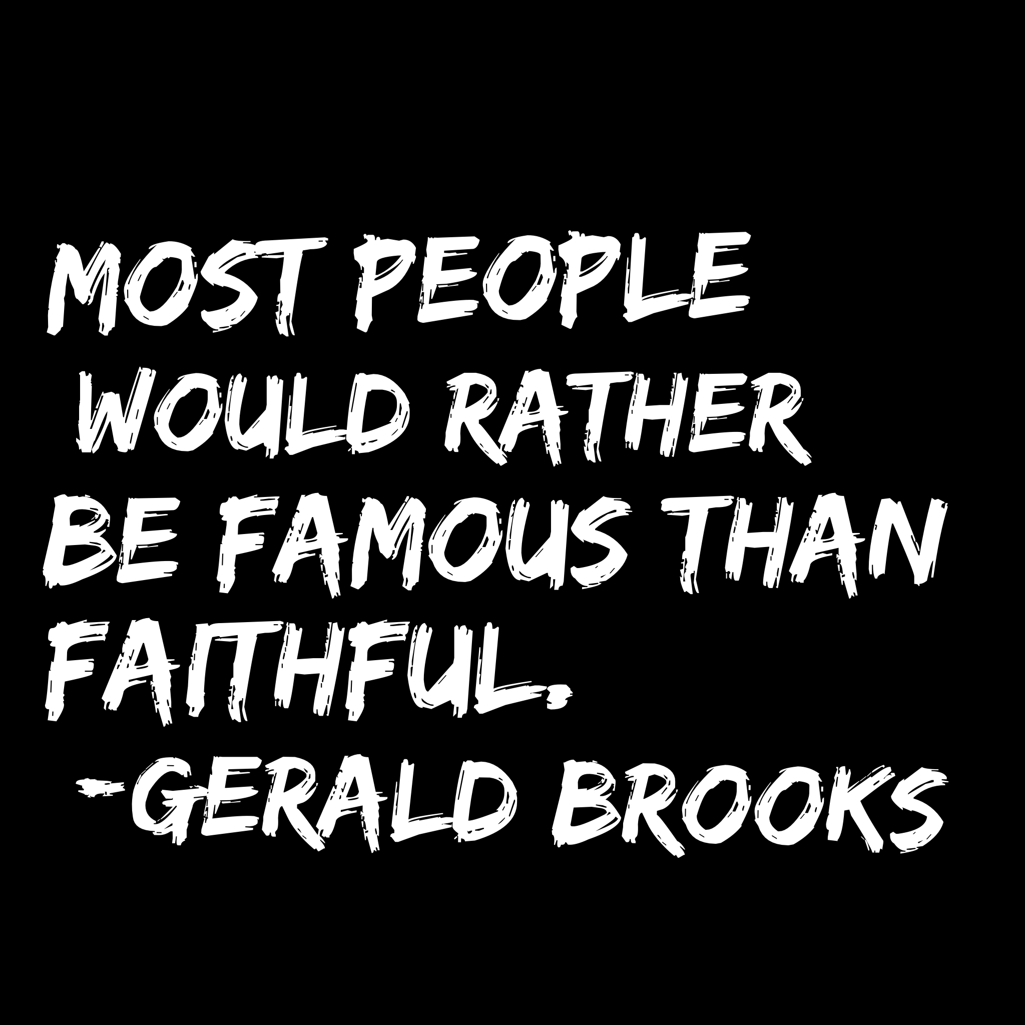 Gerald Ford Quotes Most People Would Rather Be Famous Than Faithfulgerald Brooks