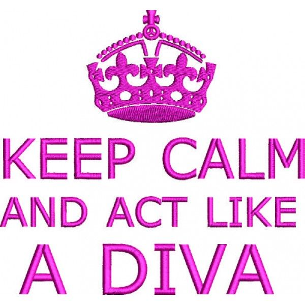 Act like a diva Diva, Keep calm, Diva quotes