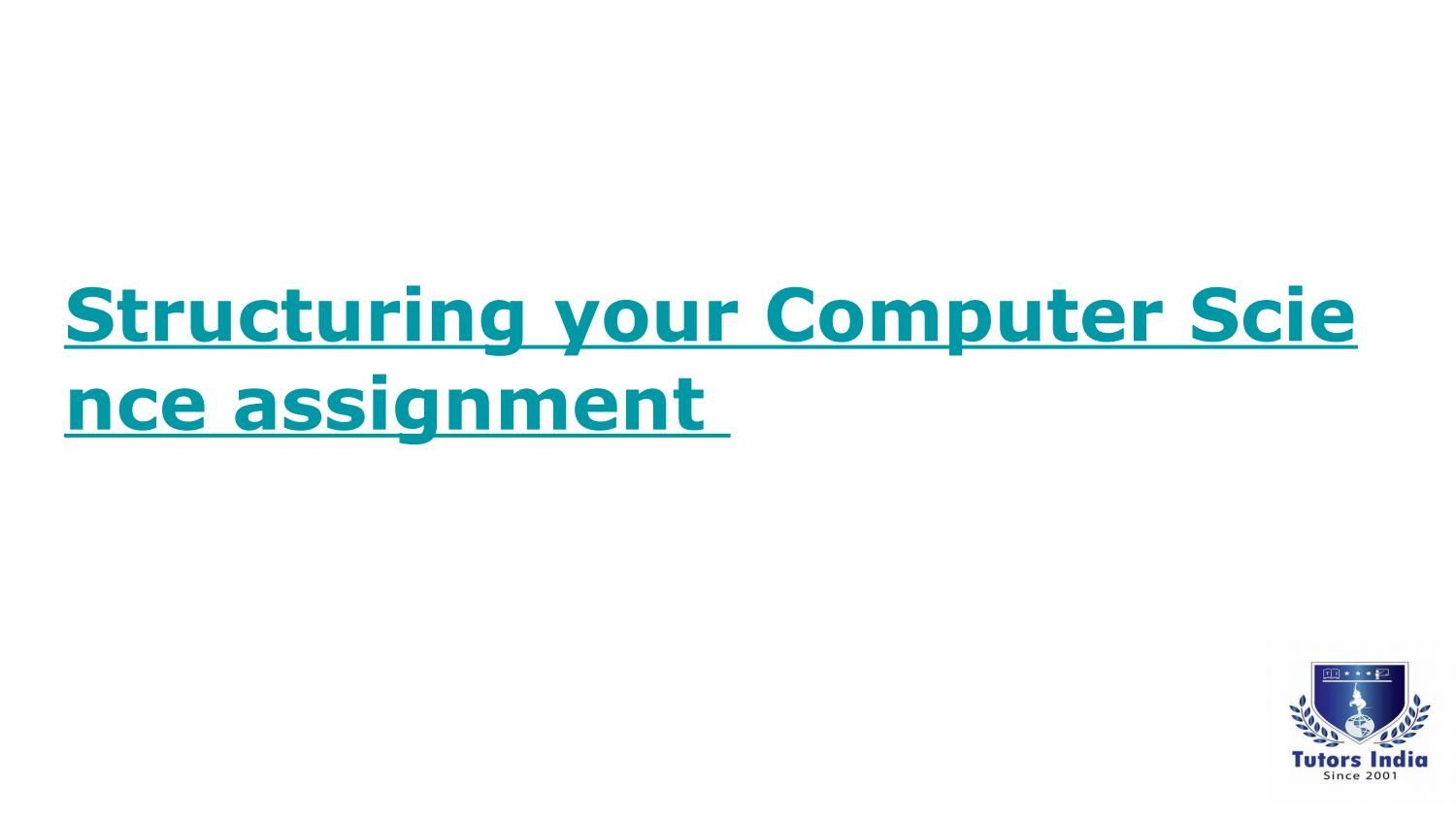 Structuring Your Computer Science Assignment  Assignment  Essay  Structuring Your Computer Science Assignment Dissertation Unitedkingdom  Phdtopic Phdproposal Phdthesis Phdlife Phdchat Tutorsindia Essay