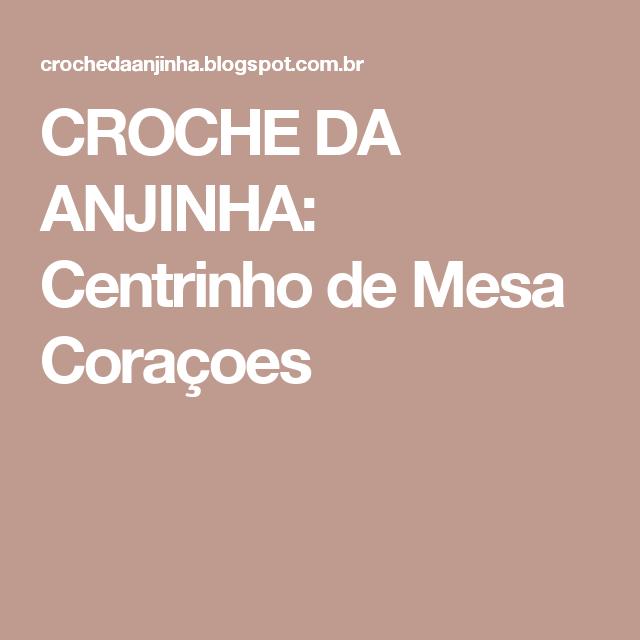 CROCHE DA ANJINHA: Centrinho de Mesa Coraçoes