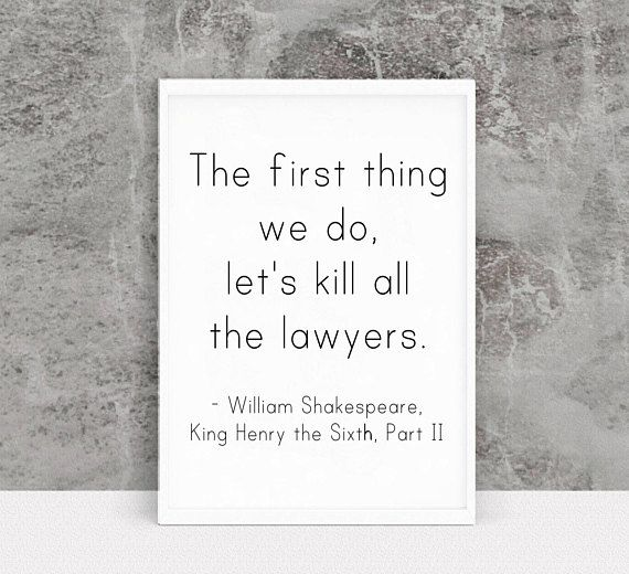 Shakespeare Quote, Lawyer Quote, Funny Lawyer Gift, Law