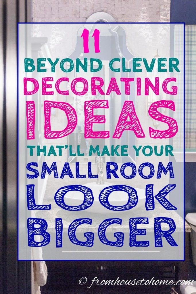 How To Make A Small Room Look Bigger: 11 Small Space Decorating ...