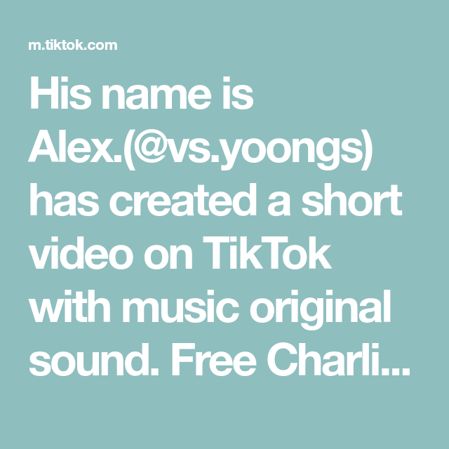 His Name Is Alex Vs Yoongs Has Created A Short Video On Tiktok With Music Original Sound Free Charli Edit Don T Need To Give Cre The Originals Music Names