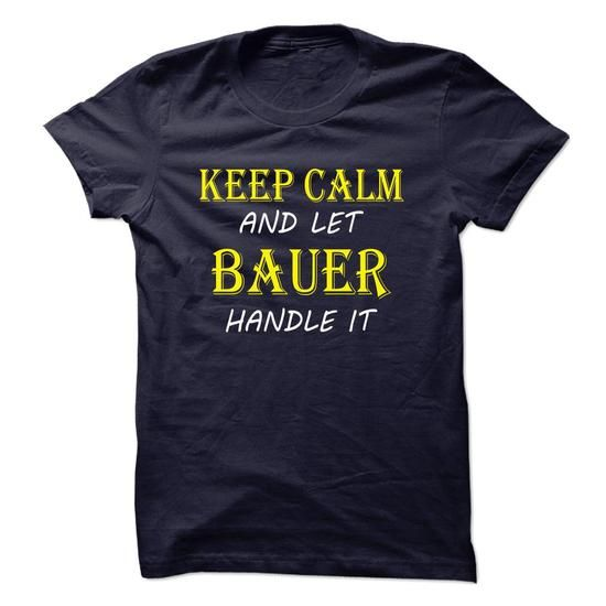 Keep Calm and Let BAUER Handle It TA - #cat hoodie #harry potter sweatshirt. OBTAIN LOWEST PRICE => https://www.sunfrog.com/Birth-Years/Keep-Calm-and-Let-BAUER-Handle-It-TA.html?68278