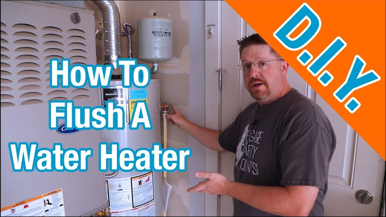 How To Flush A Hot Water Heater To Remove Sediment Diy Heater