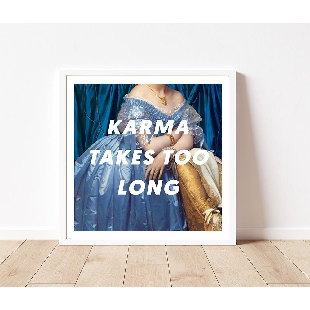Karma Takes Too Long Art Print