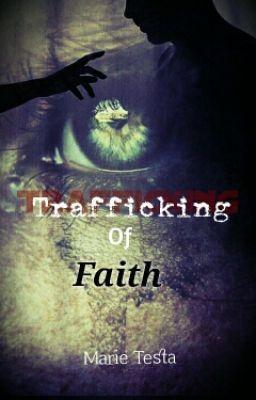 Trafficking of Faith - Wattpad
