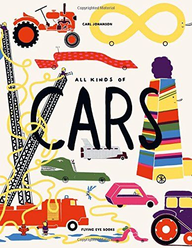 all kinds of cars by carl johanson picture books about cars car picture books