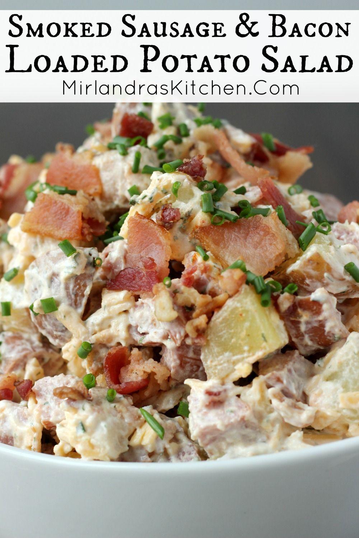 Smoked Sausage Bacon Loaded Potato Salad Mirlandra S Kitchen Recipe Loaded Potato Salad Smoked Sausage Potato Salad