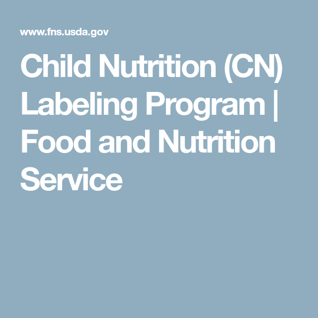 Child Nutrition Cn Labeling Program  Food And Nutrition Service