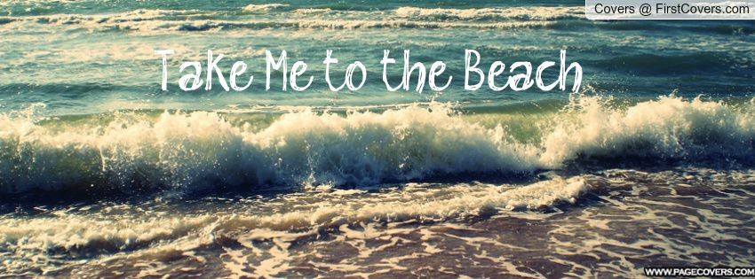 Take Me to the Beach Facebook cover images, Twitter