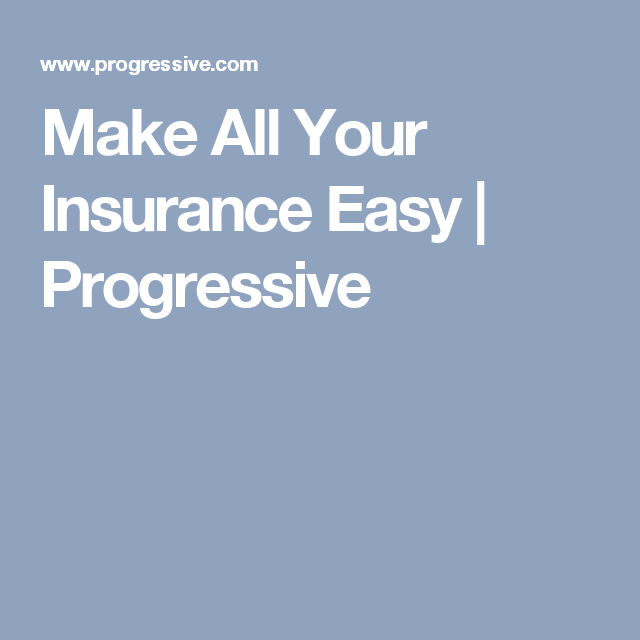 Make All Your Insurance Easy Progressive General Liability