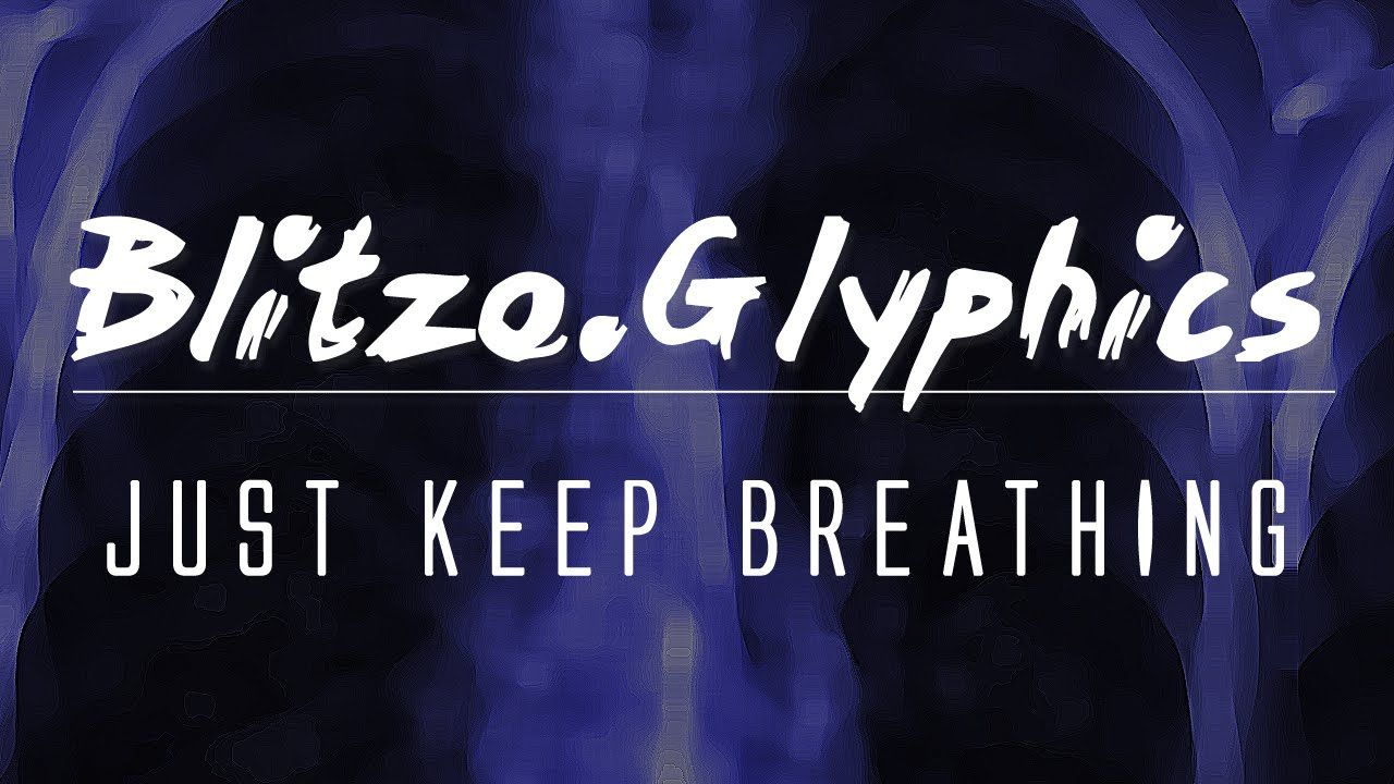 Blitzo.Glyphics - Just Keep Breathing [prod. by Trigger Mansur] (Lyric V...