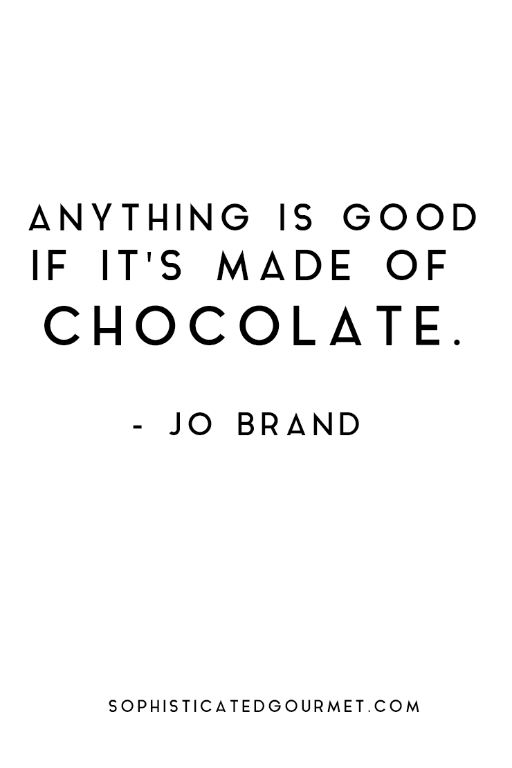 Food Quotes Quotes About Food Sophisticated Gourmet Chocolate Quotes Cake Quotes Dessert Quotes