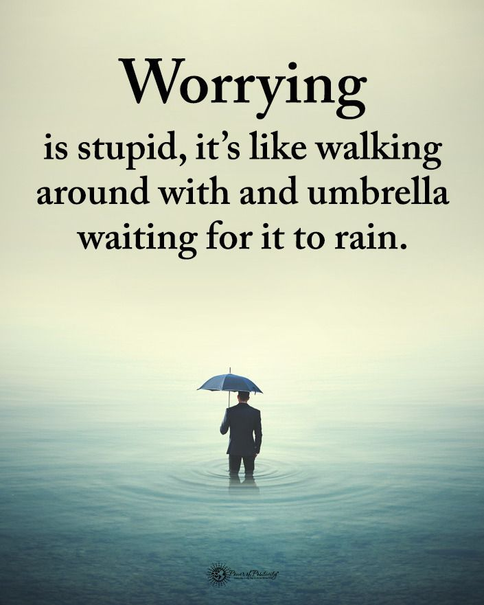 """Power of Positivity on Instagram: """"Type YES if you agree. Worrying is stupid, it's like walking around with and umbrella waiting for it to rain. #powerofpositivity"""""""