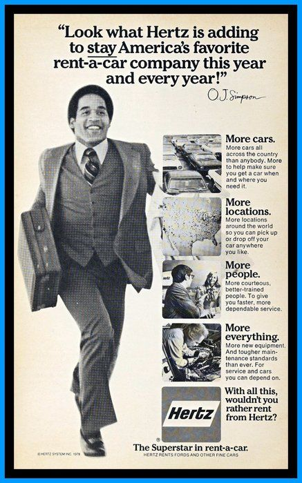 1975 O.J. Simpson, Hertz Rent-A-Car. O.J. was practicing for his future life of running from the cops.