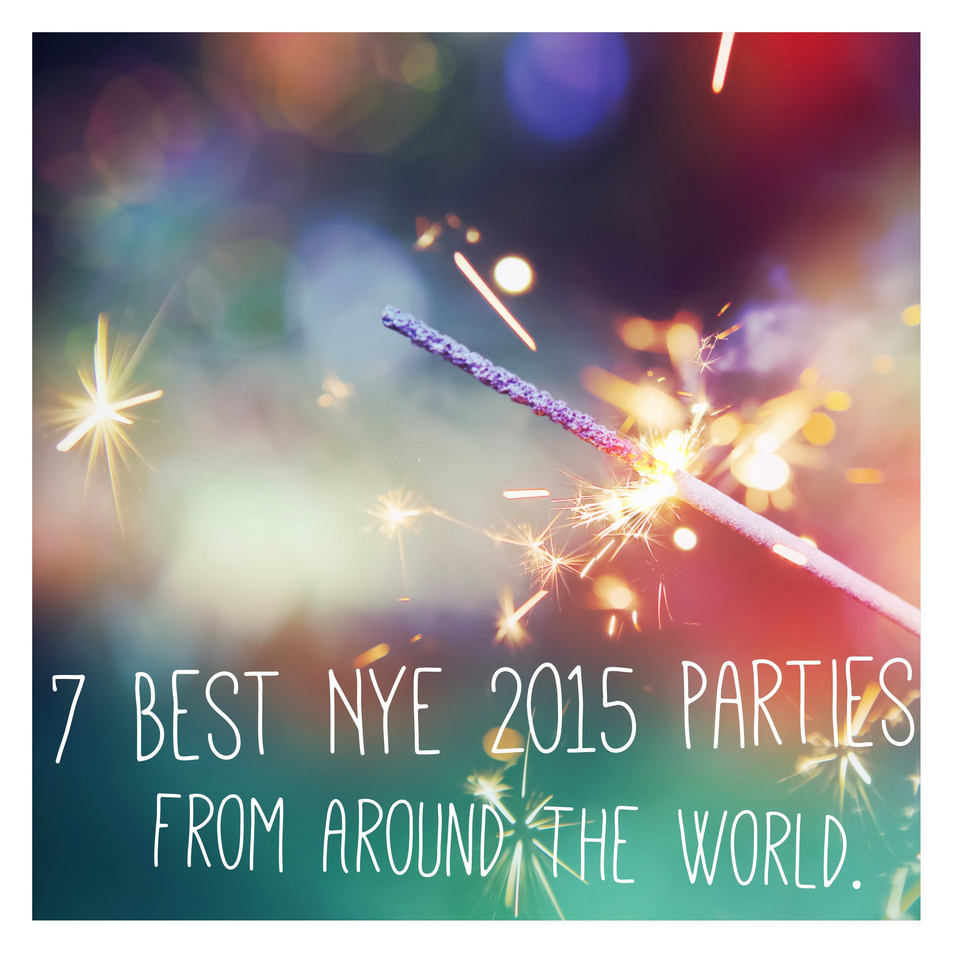 7 Best NYE 2015 Parties from Around the World Party