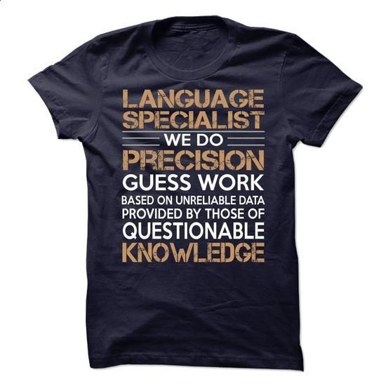 Language Specialist - #birthday shirt #hipster shirt. ORDER NOW => https://www.sunfrog.com/No-Category/Language-Specialist.html?68278