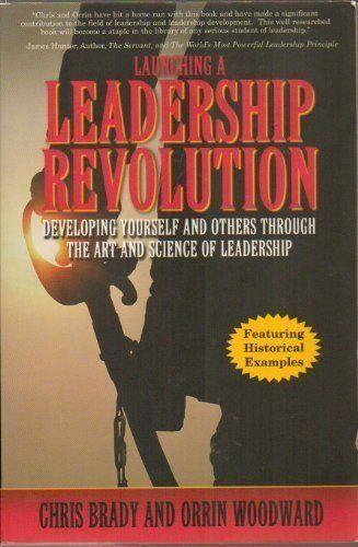 Woodward, Orrin, and Chris Brady. Launching a Leadership ...
