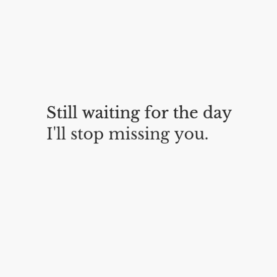 Still Waiting Sad Quotes Missing Quotes Love Quotes