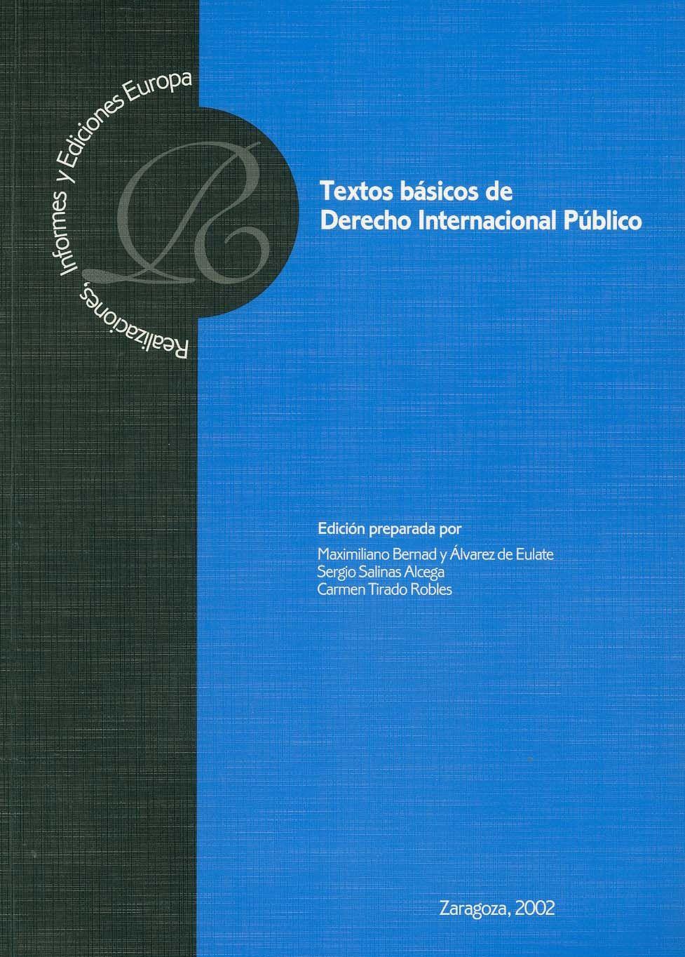 Textos Básicos De Derecho Internacional Público Edición Preparada Por Maximiliano Bernad Y álvarez De Eulate Sergio Salinas Alce Textos Internacional Europa