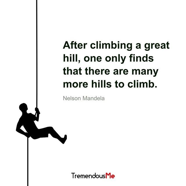 After Climbing A Great Hill One Only Finds That There Are Many More
