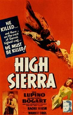 High Sierra (1941) is an early heist film and film noir written by W.R. Burnett and John Huston from the novel by Burnett. The movie features Ida Lupino and Humphrey Bogart and was directed by Raoul Walsh on location at Whitney Portal, halfway up Mount Whitney in the Sierra Nevada of California.