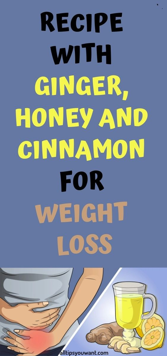 RECIPE WITH GINGER HONEY AND CINNAMON FOR WEIGHT LOSS RECIPE WITH GINGER HONEY AND CINNAMON FOR WEIGHT LOSS
