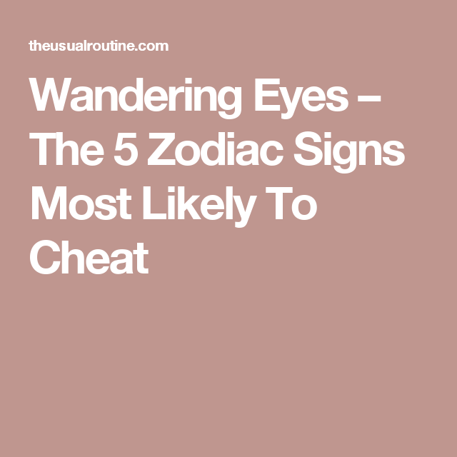 Zodiac signs cheat most
