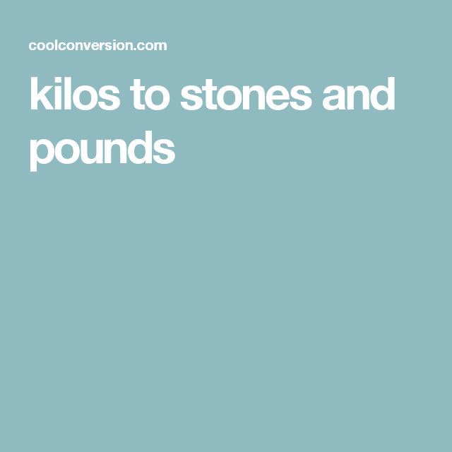 what is 97 kilos in stones and pounds