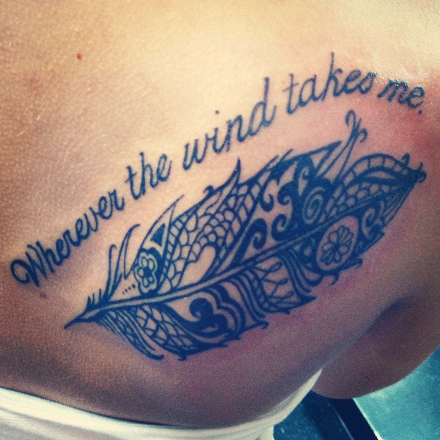 Wherever The Wind Takes Me Tattoo Tattoos Tattoo Quotes Polynesian Tattoo