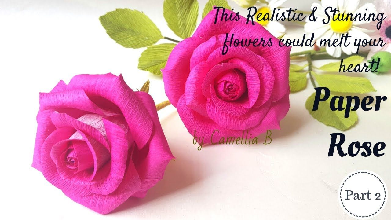 Realistic Paper Rose How to make paper rose from crepe paper - Part 2 - YouTube #crepepaperroses