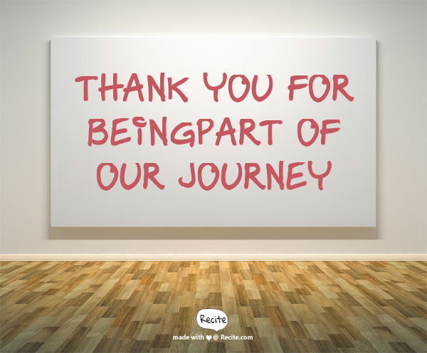 Our Journey Quotes: Thank You For Beingpart Of Our JOURNEY