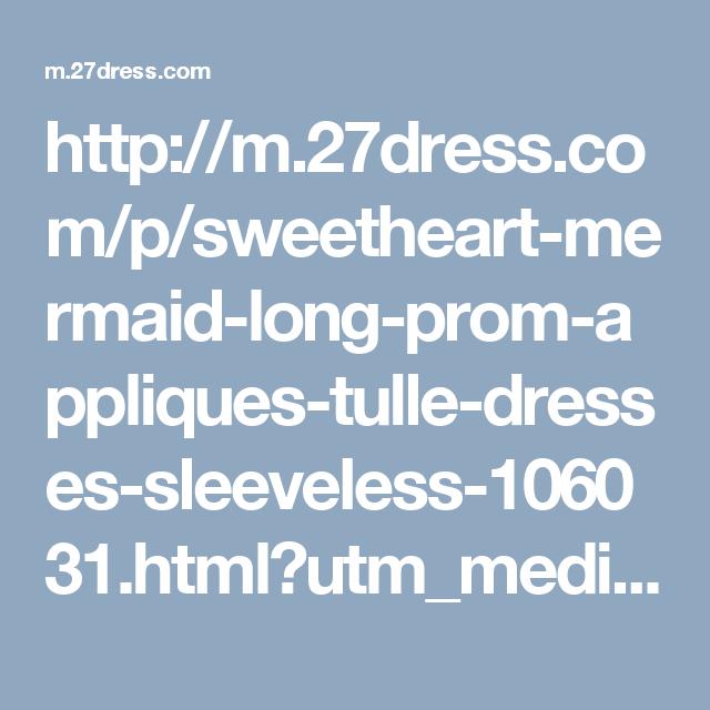 http://m.27dress.com/p/sweetheart-mermaid-long-prom-appliques-tulle-dresses-sleeveless-106031.html?utm_medium=pinterest