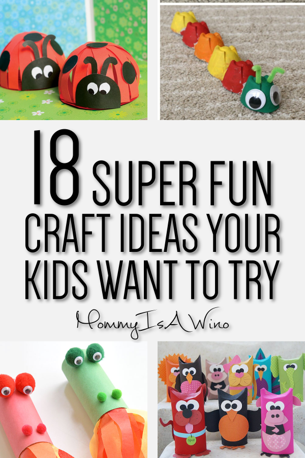 18 Craft Ideas For Kids