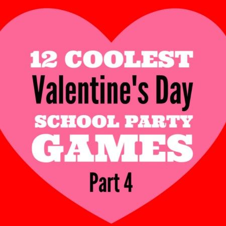 12 Coolest Valentine S Day School Party Games Part 4 Valentines