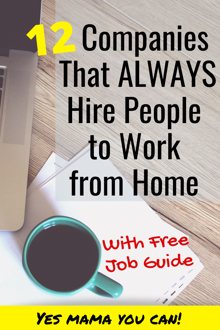 Check out this list of companies that are always hiring people to work from home. Apply for remote jobs here. #workathomejobs #workfromhome #makemoneyfromhome