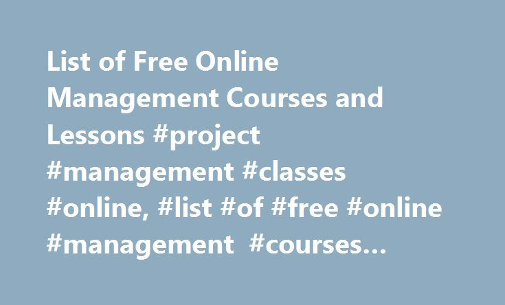 List Of Free Online Management Courses And Lessons Project