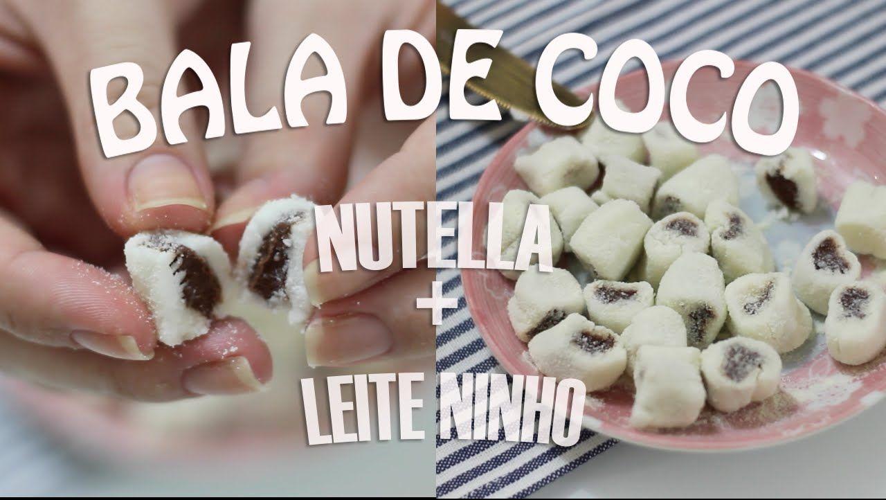 Bala De Coco Recheada Com Nutella E Leite Ninho Com Imagens