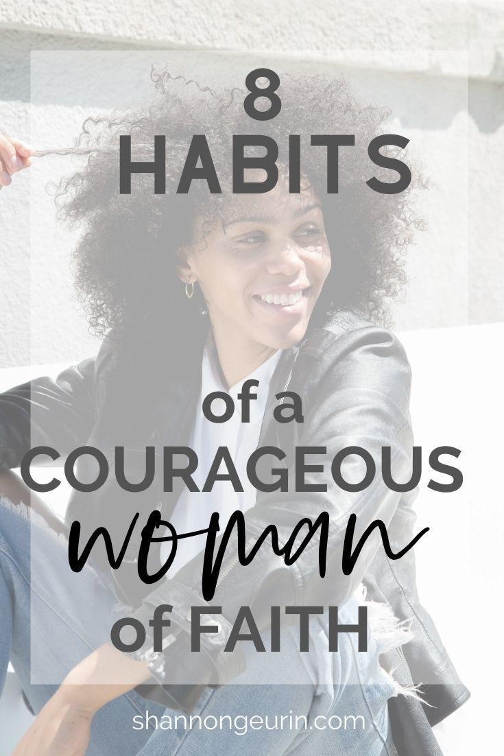 8 Habits Of A Courageous Woman Identity In Christ Women Of