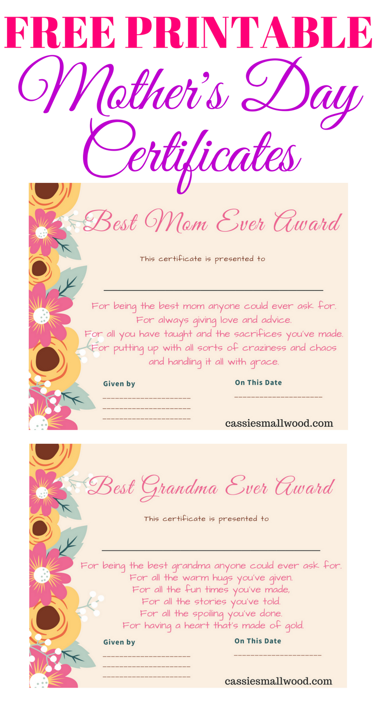 Free Mother S Day Printable Certificate Awards For Mom And Grandma Cassie Smallwood Birthday Cards For Mom Birthday Gifts For Grandma Mother S Day Diy