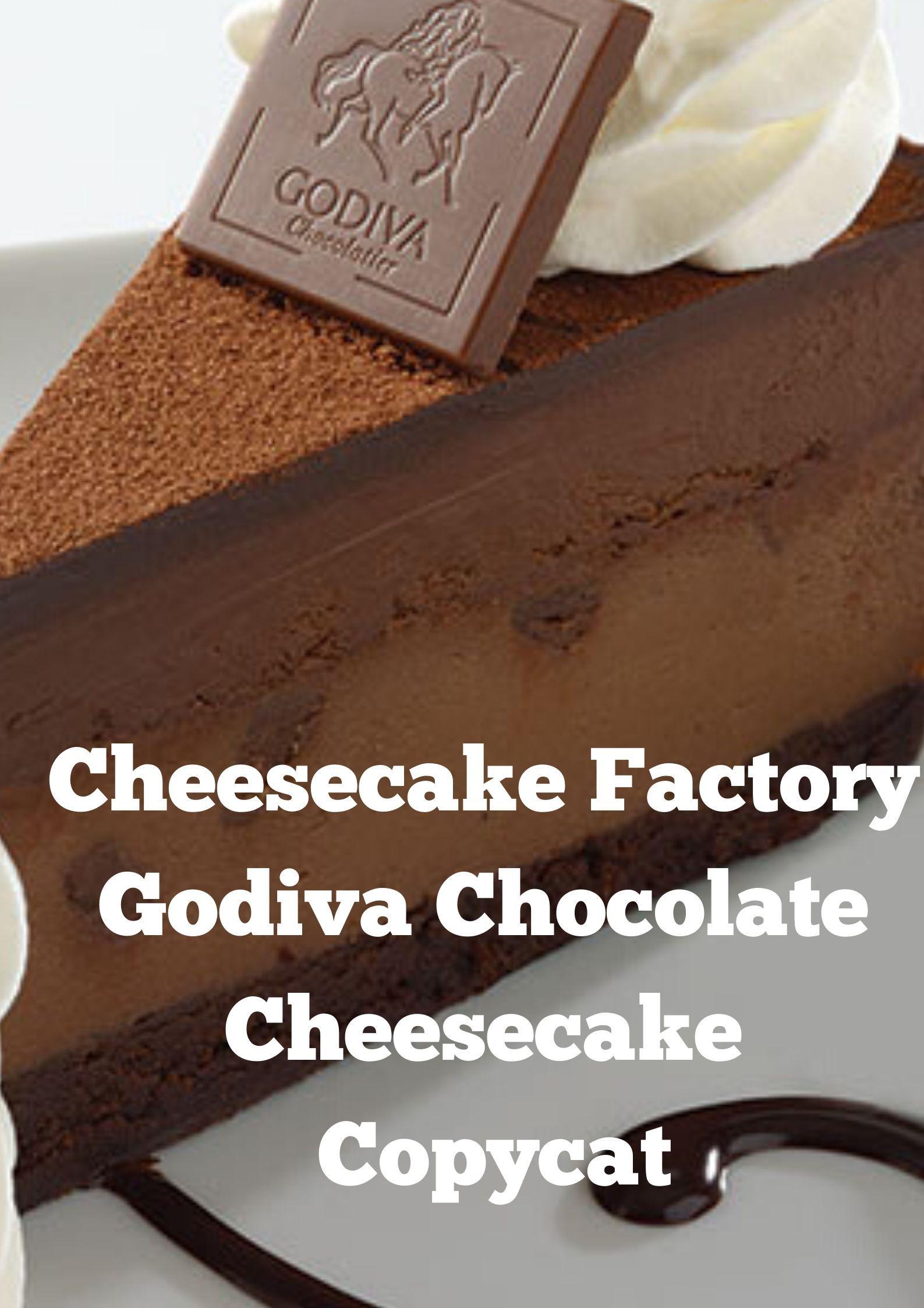Cheesecake Factory Godiva Chocolate Cheesecake Cheesecake Chocola Godiva Chocolate Cheesecake Recipe Chocolate Cheesecake Recipes Cheesecake Factory Recipes