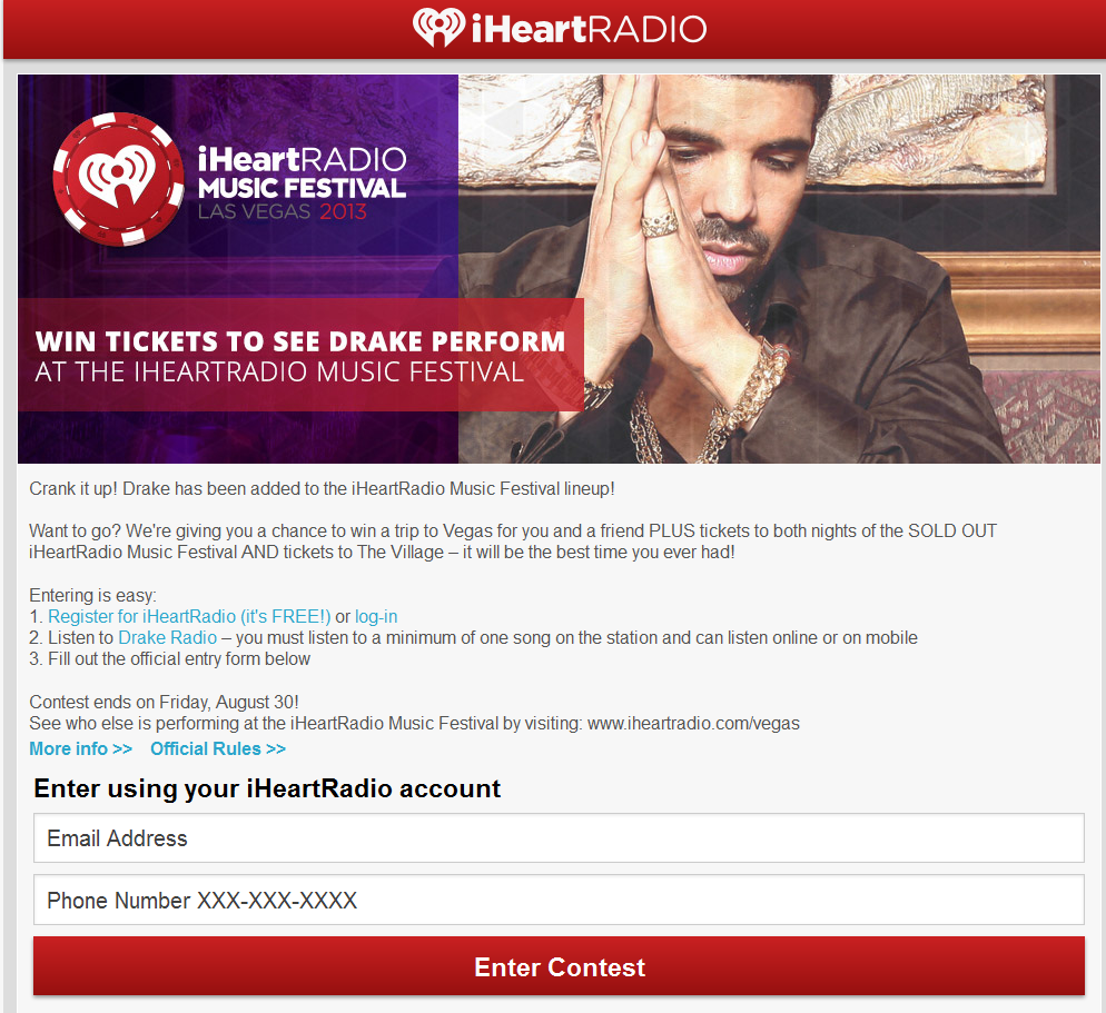 July 31 - [CONTEST] Crank it up! #Drake has been added to the iHeartRadio Music Festival lineup!  Find out how listening to Drake Radio can help you score a trip to Vegas, tickets for you and a friend to both nights of the SOLD OUT iHeartRadio Music Festival PLUS tickets to The Village : http://www.iheartradio.com/drake13/