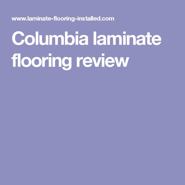 Columbia Laminate Flooring Review