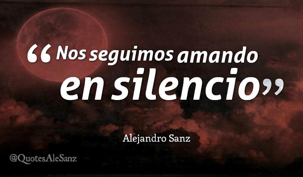 Alejandro Sanz Dice On Amar En Silencio Amor En Silencio